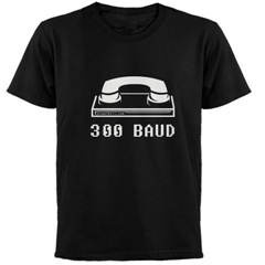 300 baud T-Shirt
